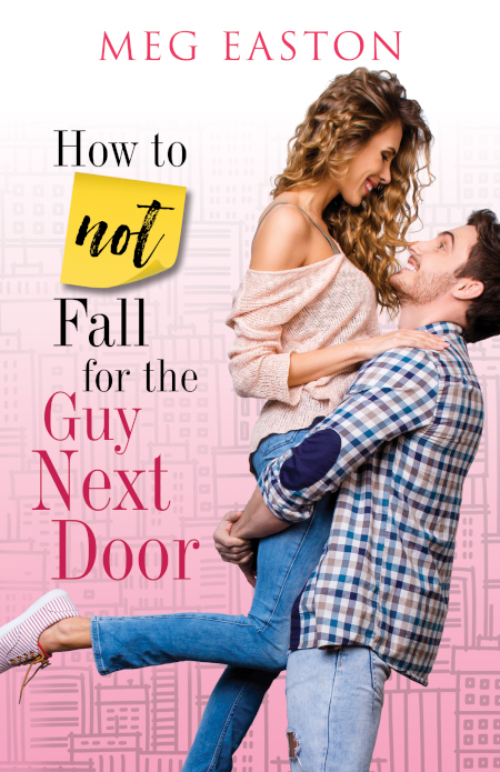 How to Not Fall for the Guy Next Door cover
